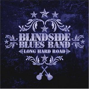 Blindside Blues Band - Long Hard Road (2006)